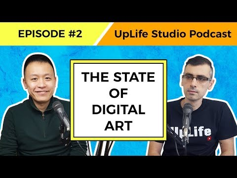 The State and Future of Digital Art  UpLife Studio Podcast