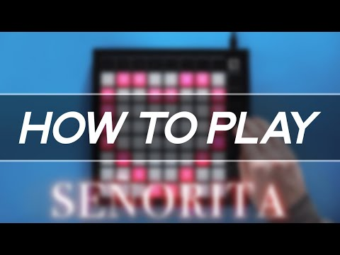 """How To Play: """"Shawn Mendes, Camila Cabello - SEÑORITA"""" On Launchpad"""