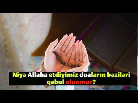 Niyə Allaha etdiyimiz duaların bəziləri qəbul olunmur?