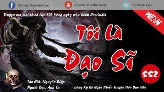 Truyện Ma Kinh Dị - TÔI LÀ ĐẠO SĨ SS2 mới nhất - Tác giả Nguyễn Điệp | GocAudio