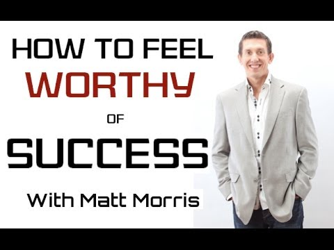 How To Feel Worthy of Success