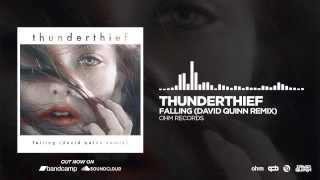 Thunderthief - Falling (David Quinn Remix)