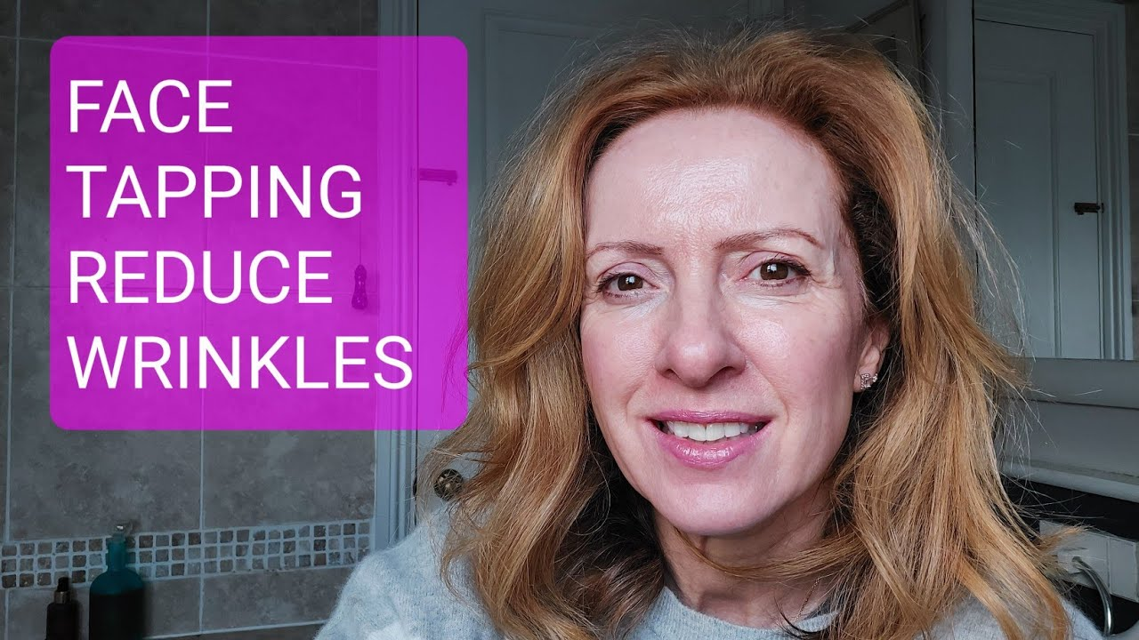 TAPPING YOUR FACE TO REDUCE WRINKLES AND LOOK YOUNGER