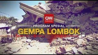 Spesial Program - Lombok Dirundung Duka ; Gempa Lombok