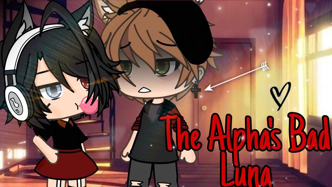 The Alpha's Bad Luna | Gacha Life Mini Movie