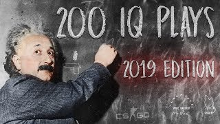 THE SMARTEST PRO PLAYS OF 2019! (200IQ Plays, Executes, Moves & More!) - CS:GO