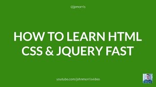 how to learn html css and jquery fast