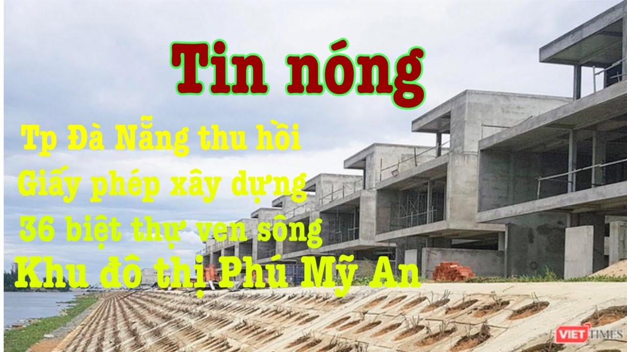 Đà Nẵng thu hồi giấy phép xây dựng 36 biệt thự tại khu đô thị Phú Mỹ An