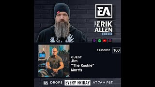 """Ep. 100! - Jim """"The Rookie"""" Morris - Dream Makers - Surround Yourself With The Best To Be Your Best!"""