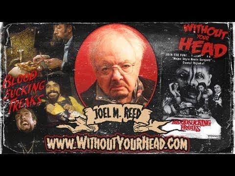 Joel M. Reed of Bloodsucking Freaks WYH