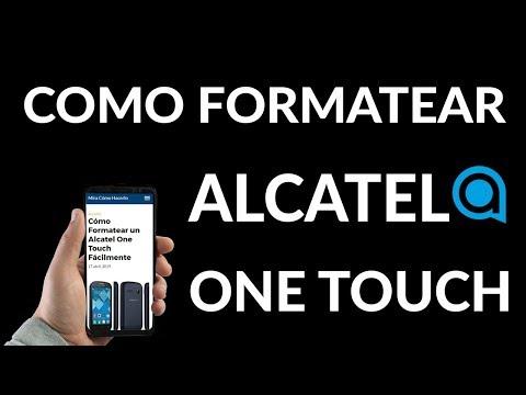 ¿Cómo Formatear un Alcatel One Touch Fácilmente?