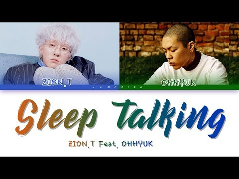 Zion.T - Sleep Talking (잠꼬대) (Feat. Ohhyuk (오혁)) [Color Coded Lyrics/Han/Rom/Eng]