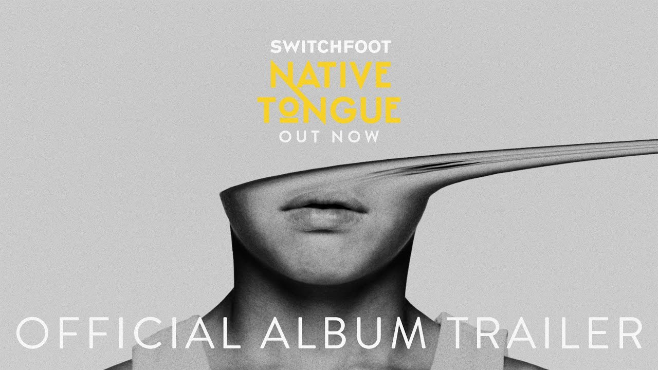 SWITCHFOOT NATIVE TONGUE - Album Trailer