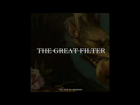 The Great Filter - The Pain Of Knowing (2018) Doom Gaze, Post Metal