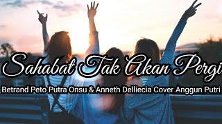 Download Betrand Peto Putra Onsu & Anneth Delliecia - Sahabat Tak Akan Pergi Cover Anggun Putri