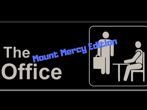 The Office Intro (Mount Mercy Academy Edition)