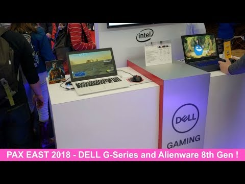 New Six Core Dell G3, G5, G7 and Alienware 15 & 17 at Pax East !