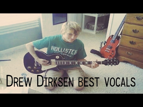 Drew Dirksen best vocals
