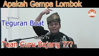 Apakah Gempa Lombok Teguran Buat Tuan Guru Bajang ? - Gus Nur