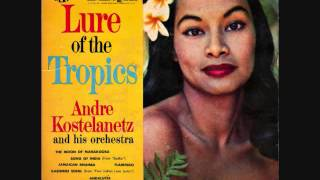 Andre Kostelanetz Lure Of The Tropics 1955 Full Vinyl LP