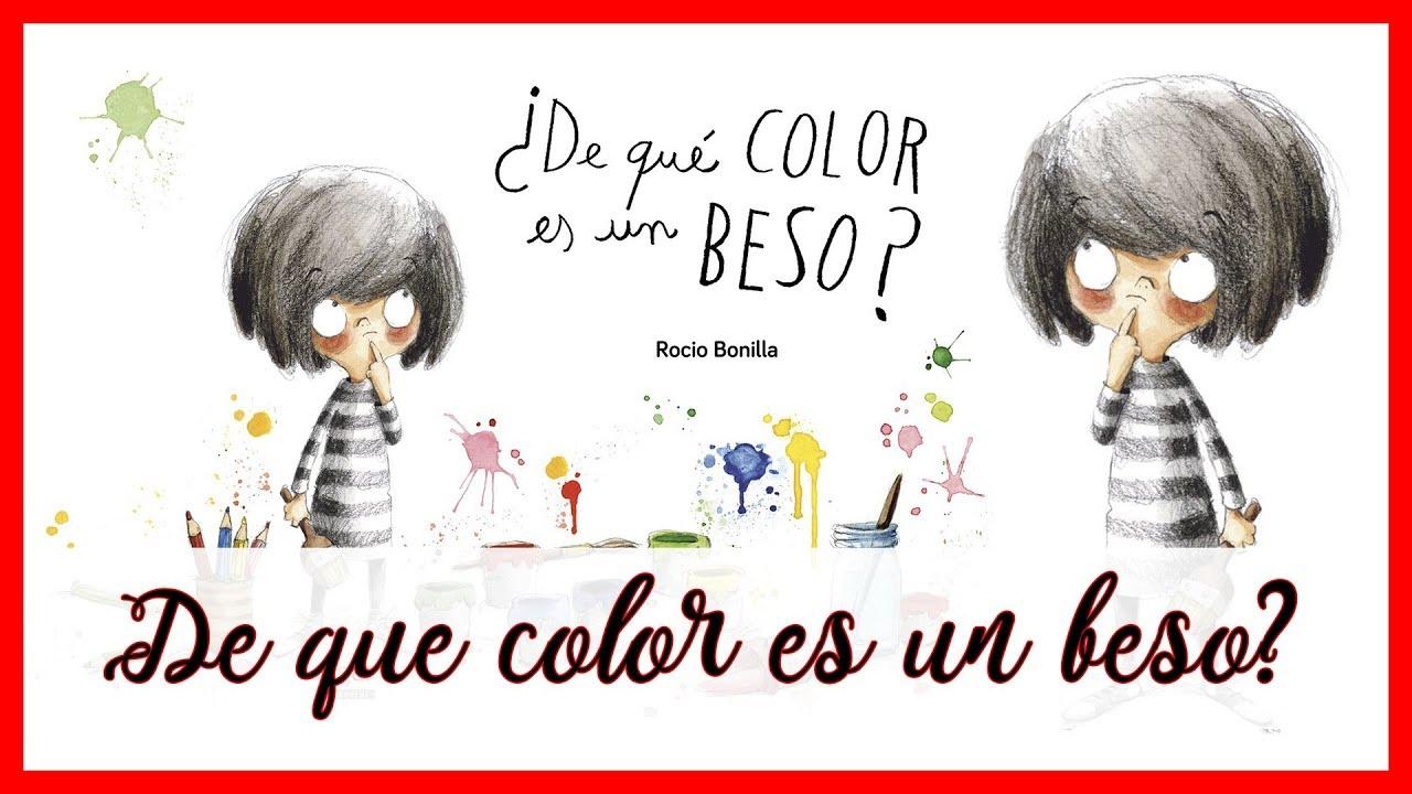 De Que Color Es Un Beso Rocío Bonilla Editorial Algar Libro Infantil Cuento Infantil Youtube