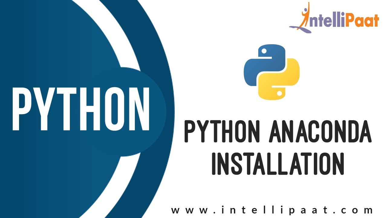 Python Anaconda Installation | Learn How to Install Anaconda on Windows |  Intellipaat