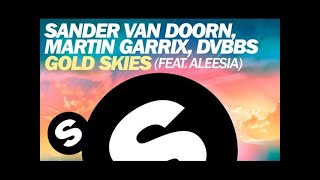 Sander Van Doorn Martin Garrix DVBBS Gold Skies Ft Aleesia Original Mix