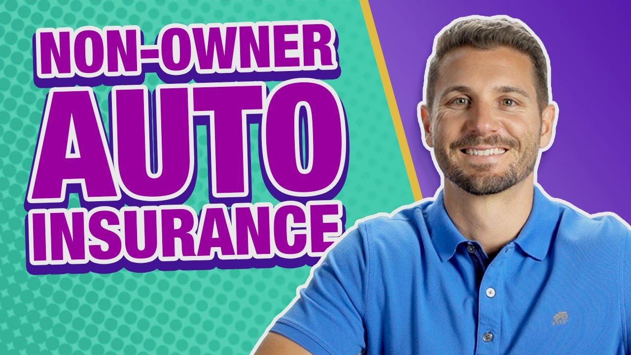 What Is Non Owner Car Insurance? (How Much Does It Cost ...
