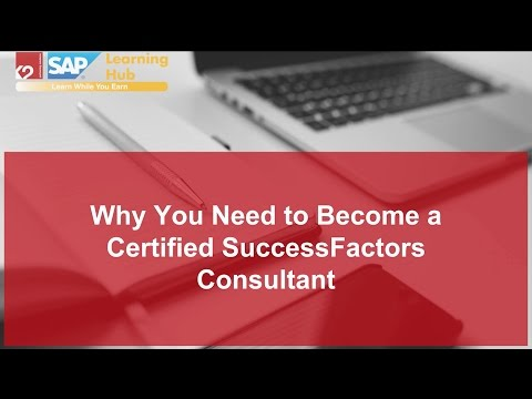 Why You Need to Become a Certified SuccessFactors Consultant