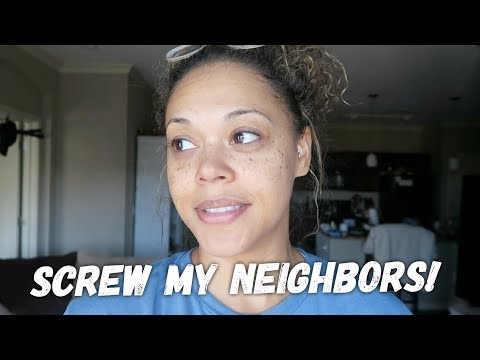 Screw my neighbors!! / Looking for a new place- ShannaMarieBVLOGS