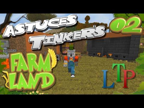 FarmLand - 02 - Astuces Tinkers!