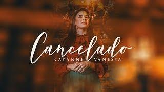 Rayanne Vanessa - Cancelado - CD completo
