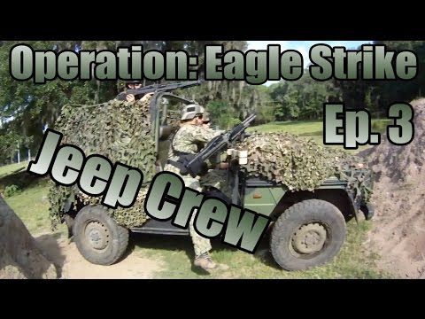 MilSim Operation: Eagle Strike - Ep. 3: Jeep Crew