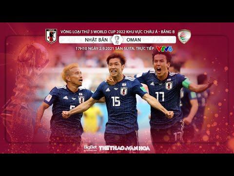 NHẬN ĐỊNH BÓNG ĐÁ   VTV6 trực tiếp Nhật Bản vs Oman. Vòng loại World Cup 2022 (17h10 ngày 2/9)