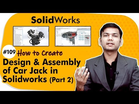 Design And Assembly Of Car Jack In Solidworks (Part 2) - Assembly Modeling In Solidworks