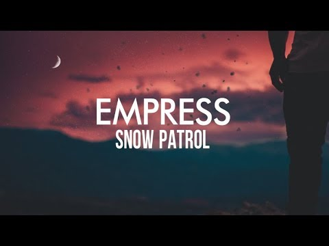 Snow Patrol - Empress (Lyric Video)