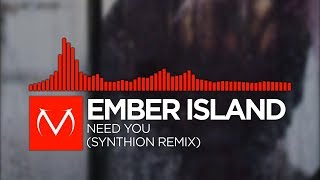 [DnB] - Ember Island - Need You (Synthion Remix) [Free Download]