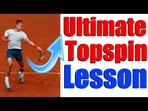 The Ultimate Forehand Topspin Lesson - Tennis Lesson