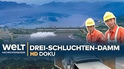 Drei-Schluchten-Damm - Das größte Wasserkraftwerk der Welt | HD Doku