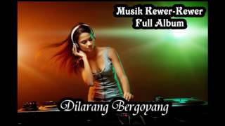 Top Hist Full Album Dangdut Kewer Kewer 2017