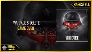 Warface & Delete - Game Over (Original)