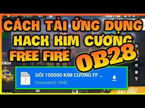 cách hack kim cương free fire mới nhất 2020 - Cách Tải Ứng Dụng Hack Kim Cương Free Fire OB28 - Thành Công 100%