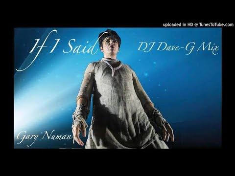 Gary Numan - If i said (DJ DaveG mix) mp3