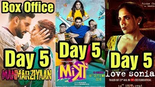 Manmarziyan 5th Day Vs Mitron 5th Day Vs Love Sonia 5th Day Box Office Collection