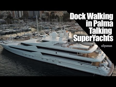 Dock walking in palma talking SuperYachts