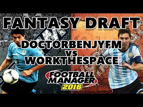 FANTASY DRAFT | vs WorkTheSpace | Football Manager 2016