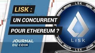 LISK : Concurrent Sérieux d'Ethereum ?