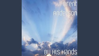 By His Hands YouTube Videos