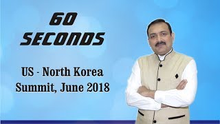 60 Seconds # 50 : US - North Korea Summit, June 2018