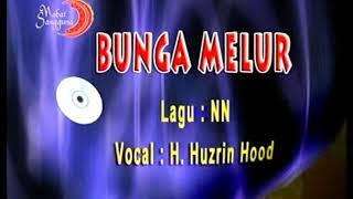 BUNGA MELUR - DATO H. HUZRIN HOOD
